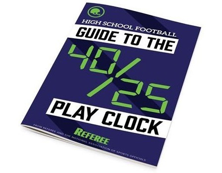 REF-FB40-25 High School Football Guide to the 40/25 Play Clock