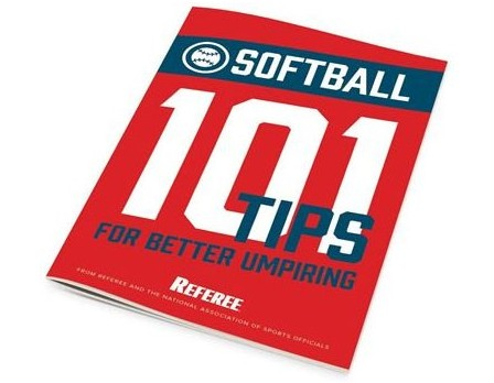 101 Tips For Better Softball Umpiring